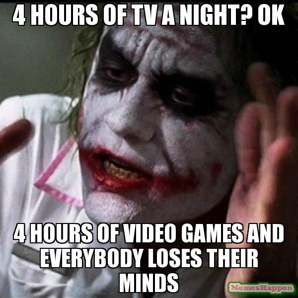 4-hours-of-tv-a-night-ok-4-hours-of-video-games-and-everybody-loses-their-minds